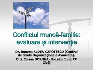 Conflictul muncă-familie: evaluare şi intervenţie