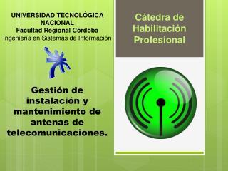 Gestión de instalación y mantenimiento de antenas de telecomunicaciones.