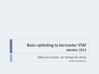 Basis oplieding ta karmaster STAF oktober 2013