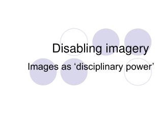 Disabling imagery