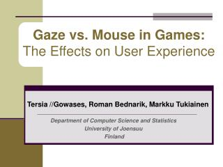 Gaze vs. Mouse in Games:  The Effects on User Experience
