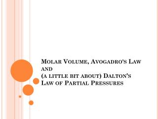 Molar Volume, Avogadro's Law and (a little bit about) Dalton's Law of Partial Pressures