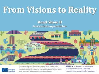 From Visions to Reality Road  Show II Mexico  in  European Union