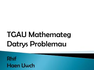 TGAU Mathemateg Datrys Problemau Rhif Haen Uwch