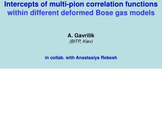 the approach initiated in: Anchishkin, Gavrilik, Iorgov,   Eur. J .Phys. A , 2000 ;