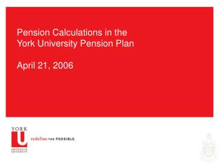 Pension Calculations in the York University Pension Plan  April 21, 2006