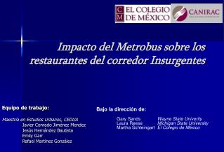 Impacto del Metrobus sobre los restaurantes del corredor Insurgentes