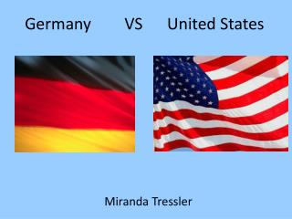 Germany	   VS      United States