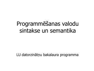 Programmēšanas valodu sintakse un semantika