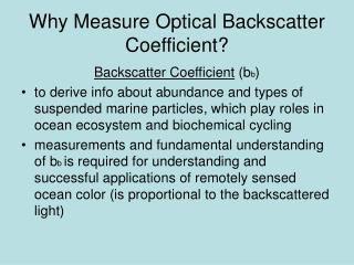 Why Measure Optical Backscatter Coefficient?
