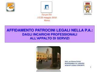 Dott. ssa Gianna Fortini RESPONSABILE P.O. SERVIZIO ACQUISTI LEGALE CONTRATTI