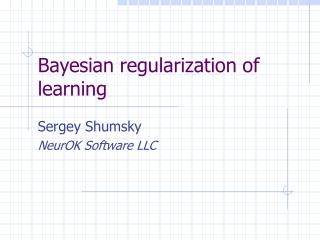 Bayesian regularization of learning
