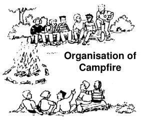Organisation of Campfire