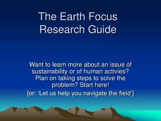 The Earth Focus  Research Guide