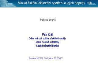 Minulá fiskální diskreční opatření a jejich dopady