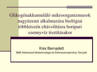 Kiss Bernadett BME Alkalmazott Biotechnológia és Élelmiszertudományi Tanszék