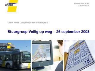 Stuurgroep Veilig op weg – 26 september 2008