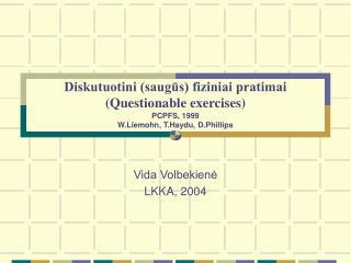 Vida Volbekienė LKKA, 200 4