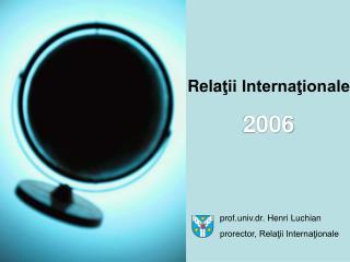 Rela ţii Internaţionale 2006