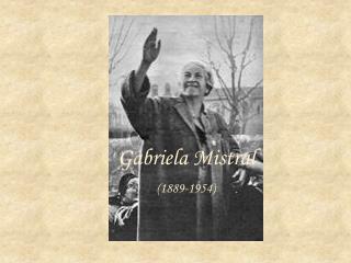 Gabriela Mistral (1889-1954)