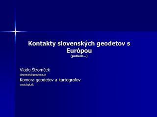Kontakty slovenských geodetov s Európou (potlach...)
