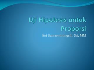 Uji Hipotesis untuk Proporsi