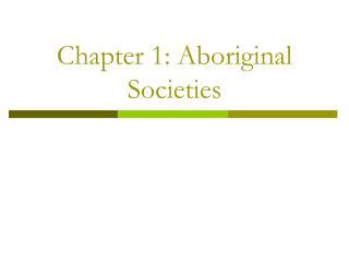 Chapter 1: Aboriginal Societies