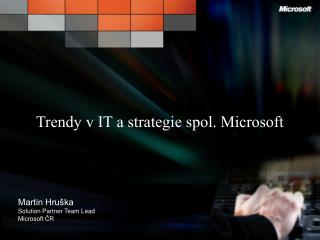 Trendy v IT a strategie spol. Microsoft