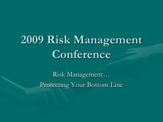2009 Risk Management Conference
