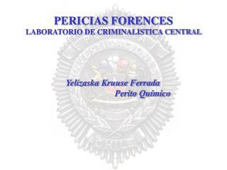 PERICIAS FORENCES  LABORATORIO DE CRIMINALISTICA CENTRAL