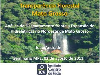 Transparência Florestal Mato Grosso