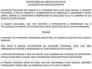 DIREITOS REAIS DE GARANTIA EM ESPECIE ALIENAÇÃO FIDUCIARIA EM GARANTIA