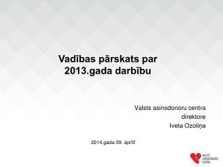 Vadības pārskats par  2013.gada darbību
