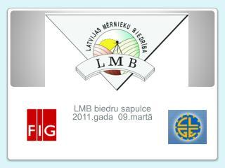LMB biedru sapulce 2011.gada  09.martā