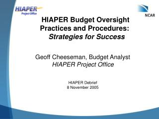 HIAPER Budget Oversight  Practices and Procedures:   Strategies for Success