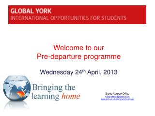 Study Abroad Office study-abroad@york.ac.uk york.ac.uk/study/study-abroad