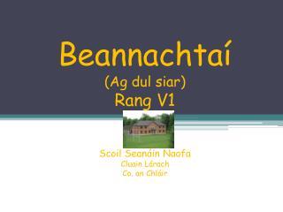 Beannachtaí (Ag  dul siar )  Rang V1 Scoil Seanáin Naofa Cluain Lárach Co. an  Chláir