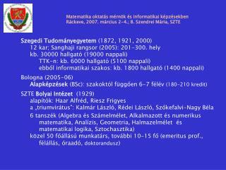 Szegedi Tudományegyetem  (1872, 1921, 2000)
