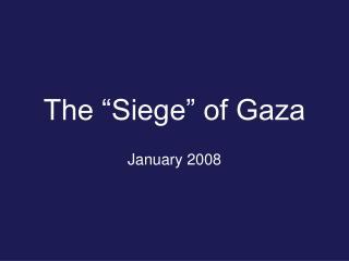 "The ""Siege"" of Gaza"