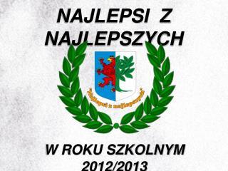 W ROKU SZKOLNYM 2012/2013