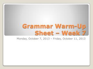 Grammar Warm-Up Sheet – Week 7