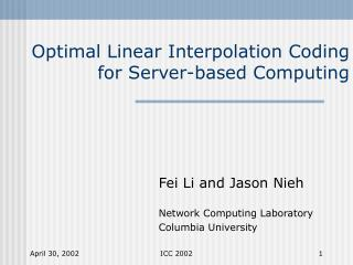 Optimal Linear Interpolation Coding for Server-based Computing