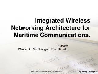 Integrated Wireless Networking Architecture for Maritime Communications.
