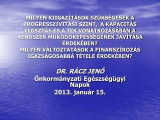 DR. RÁCZ JENŐ Önkormányzati Egészségügyi Napok 2013. január 15.