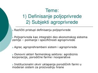 Teme:  1) Definisanje poljoprivrede 2) Subjekti agroprivrede