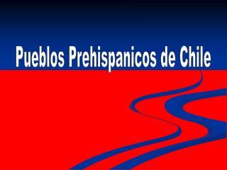 Pueblos Prehispanicos de Chile