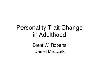Personality Trait Change  in Adulthood