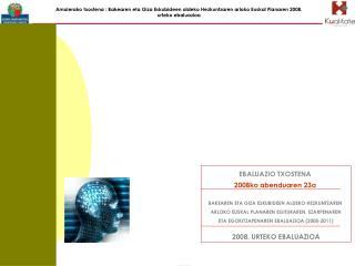 EBALUAZIO TXOSTENA 2008ko abenduaren 23a BAKEAREN ETA GIZA ESKUBIDEEN ALDEKO HEZKUNTZAREN