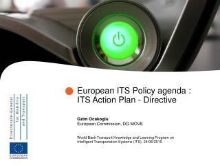 European ITS Policy agenda : ITS Action Plan - Directive