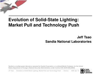 Evolution of Solid-State Lighting: Market Pull and Technology Push